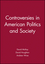 Controversies in American Politics and Society (0631228950) cover image