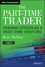 The Part-Time Trader: Trading Stock as a Part-Time Venture, + Website (1118650050) cover image