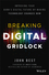 Breaking Digital Gridlock + Website: Improving Your Bank's Digital Future by Making Technology Changes Now (1119421950) cover image