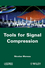 Tools for Signal Compression: Applications to Speech and Audio Coding (1848212550) cover image