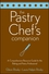The Pastry Chef's Companion: A Comprehensive Resource Guide for the Baking and Pastry Professional (0470009551) cover image