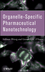 Organelle-Specific Pharmaceutical Nanotechnology (0470631651) cover image