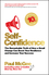 Self-Confidence: The remarkable truth of how a small change can boost your resilience and increase your success, 10th Anniversary Edition (0857088351) cover image