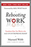 Rebooting Work: Transform How You Work in the Age of Entrepreneurship (1118226151) cover image