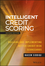 Intelligent Credit Scoring: Building and Implementing Better Credit Risk Scorecards, 2nd Edition (1119279151) cover image