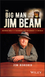 The Big Man of Jim Beam: Booker Noe And the Number-One Bourbon In the World  (1119320151) cover image