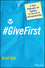 #GiveFirst: A New Philosophy for Business in The Era of Entrepreneurship (1119363551) cover image