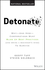 Detonate: Why - And How - Corporations Must Blow Up Best Practices (and bring a beginner's mind) To Survive (1119476151) cover image