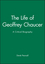 The Life of Geoffrey Chaucer: A Critical Biography (1557866651) cover image