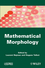 Mathematical Morphology (1848212151) cover image