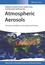 Atmospheric Aerosols: Life Cycles and Effects on Air Quality and Climate (3527336451) cover image