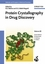 Protein Crystallography in Drug Discovery, Volume 20 (3527606351) cover image