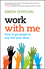 Work with Me: How to Get People to Buy into Your Ideas (0730330052) cover image