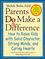 Parents Do Make a Difference: How to Raise Kids with Solid Character, Strong Minds, and Caring Hearts (0787946052) cover image