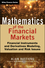 Mathematics of the Financial Markets: Financial Instruments and Derivatives Modelling, Valuation and Risk Issues (1118513452) cover image