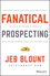 Fanatical Prospecting: The Ultimate Guide to Opening Sales Conversations and Filling the Pipeline by Leveraging Social Selling, Telephone, Email, Text, & Cold Calling (1119144752) cover image