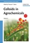 Colloids in Agrochemicals: Volume 5: Colloids and Interface Science (3527314652) cover image