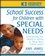 School Success for Children with Special Needs: Everything You Need to Know to Help Your Child Learn (0471748153) cover image