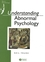 Understanding Abnormal Psychology : Basic Psychololgy (0631161953) cover image