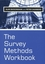 The Survey Methods Workbook: From Design to Analysis (0745622453) cover image