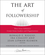 The Art of Followership: How Great Followers Create Great Leaders and Organizations (0787996653) cover image