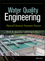Water Quality Engineering: Physical / Chemical Treatment Processes (1118169654) cover image