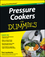 Pressure Cookers For Dummies, 2nd Edition (1118356454) cover image