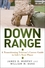 Down Range: A Transitioning Veteran's Career Guide to Life's Next Phase (1118790154) cover image