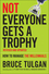 Not Everyone Gets A Trophy: How to Manage the Millennials, Revised and Updated (1119190754) cover image