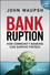 Bankruption: How Community Banking Can Survive Fintech (1119273854) cover image