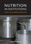 Nutrition in Institutions (1405121254) cover image
