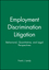 Employment Discrimination Litigation: Behavioral, Quantitative, and Legal Perspectives (0470598255) cover image