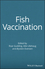 Fish Vaccination (0470674555) cover image