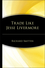 Trade Like Jesse Livermore (0471655856) cover image