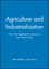 Agriculture and Industrialization: From the Eighteenth Century to the Present Day (0631181156) cover image