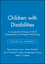 Children with Disabilities: A Longitudinal Study of Child Development and Parent Well-being, Volume 66, Number 3 (0631234756) cover image