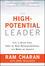 The High-Potential Leader: How to Grow Fast, Take on New Responsibilities, and Make an Impact (1119286956) cover image