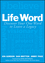 Life Word: Discover Your One Word to Leave a Legacy (1119351456) cover image
