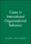 Cases in International Organizational Behavior (1557867356) cover image