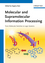 Molecular and Supramolecular Information Processing: From Molecular Switches to Logic Systems (3527331956) cover image