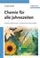 Chemie für alle Jahreszeiten: Einfache Experimente mit pflanzlichen Naturstoffen (3527661956) cover image
