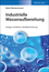 Industrielle Wasseraufbereitung: Anlagen, Verfahren, Qualitätssicherung (3527695656) cover image