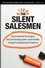 The Silent Salesmen: Guaranteed Strategies for Increasing Sales and Profits Using Promotional Products (0470270357) cover image