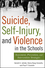 Suicide, Self-Injury, and Violence in the Schools: Assessment, Prevention, and Intervention Strategies (0470395257) cover image