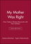 My Mother Was Right: How Today's Women Reconcile with Their Mothers (0470623357) cover image