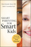 Smart Parenting for Smart Kids: Nurturing Your Child's True Potential (0470640057) cover image