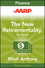 AARP The New Retirementality: Planning Your Life and Living Your Dreams...at Any Age You Want, 3rd Edition (1118230957) cover image