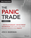 The Panic Trade + Subscription: A Revolutionary Investment Technique for Spotting and Buying Panics for Profit (1118818857) cover image