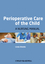 Perioperative Care of the Child: A Nursing Manual (1405155957) cover image