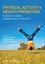Physical Activity and Health Promotion: Evidence-based Approaches to Practice  (1405169257) cover image
